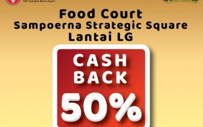 Cashback 50% DI LG Foodcourt Sampoerna Strategic Square