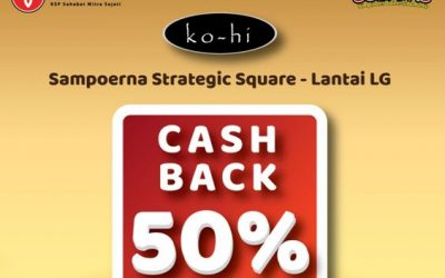 Cashback 50% DI KOHI Sampoerna Strategic Square